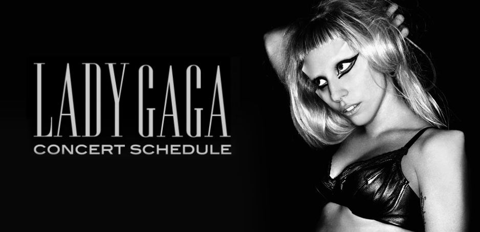 Lady Gaga Concert Schedule